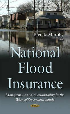 National Flood Insurance  Management & Accountability in the Wake of Superstorm Sandy