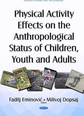 Physical Activity Effects on the Anthropological Status of Children, Youth & Adults – Fadilj Eminovic