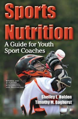 Sports Nutrition : A Guide for Youth Sport Coaches