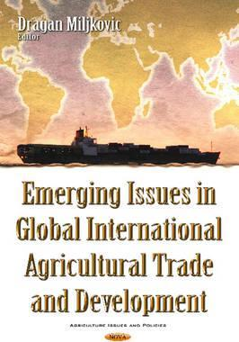 Emerging Issues in Global International Agricultural Trade & Development
