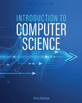 Introduction to Computer Science : Perry Donham : 9781634876735