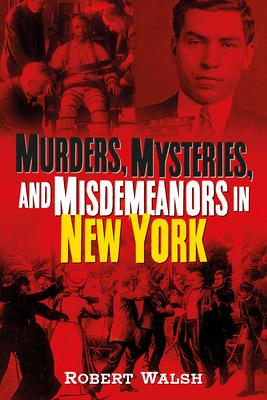 Murders, Mysteries, and Misdemeanors in New York