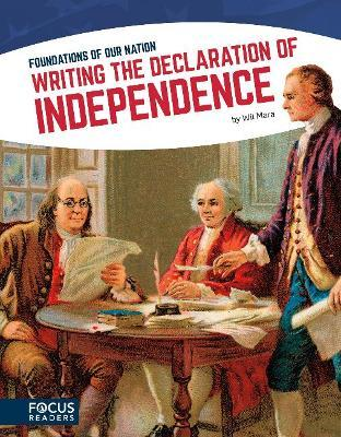 Foundations of Our Nation Writing the Declaration of Independence