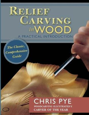 Relief Carving in Wood  A Practical Introduction