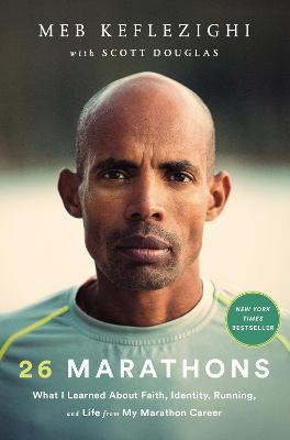 26 Marathons : What I've Learned About Faith, Identity, Running, and Life From Each Marathon I've Run