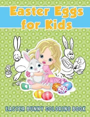 Easter Eggs for Kids : Easter Bunny Coloring Book