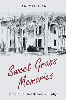 Sweetgrass Memories  The House That Became a Bridge
