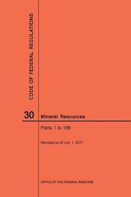 Code of Federal Regulations Title 30, Mineral Resources, Parts 1-199, 2017