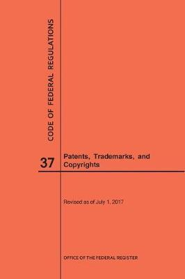 Code of Federal Regulations Title 37, Patents, Trademarks and Copyrights, 2017