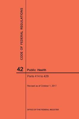 Code of Federal Regulations Title 42, Public Health, Parts 414-429, 2017