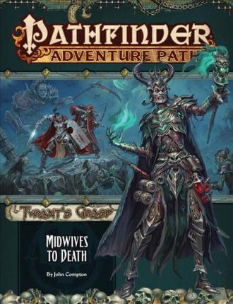 Pathfinder Adventure Path: Midwives to Death (Tyrant's Grasp