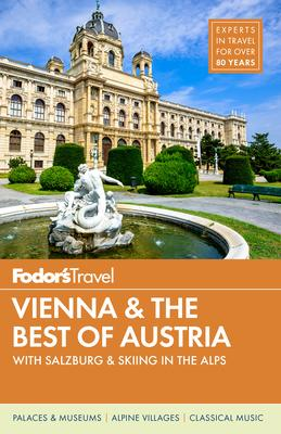 Fodor's Vienna and the Best of Austria