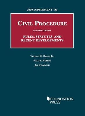2019 Supplement to Civil Procedure, Rules, Statutes, and Recent Developments
