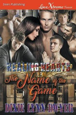 Healing Hearts 13  The Name of the Game (Siren Publishing Lovextreme Forever)