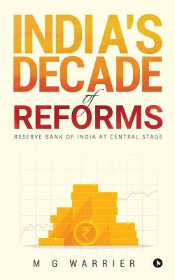 India's Decade of Reforms  Reserve Bank of India at Central Stage