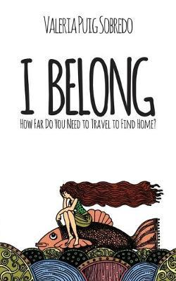 I Belong  How far do you need to travel to find home?