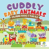 Cuddly Baby Animals Coloring Books 5 Year Old