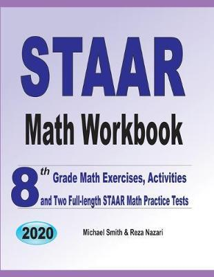 STAAR Math Workbook  8th Grade Math Exercises, Activities, and Two Full-Length STAAR Math Practice Tests