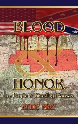 Blood and Honor  The People of Bleeding Kansas
