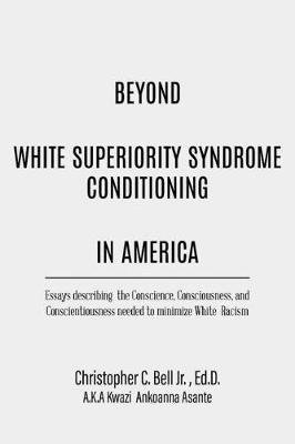 Beyond White Superiority Syndrome Conditioning In America