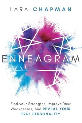 Enneagram  Find your Strengths, Improve Your Weaknesses, And Reveal Your True Personality