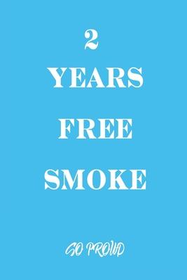 2 years free smoke Quit Smoking Journal Gift : So Proud Free Smoke  Publishing : 9781650349909