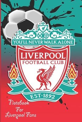 Liverpool Notebook Design Liverpool 2 For Liverpool Fans and Lovers