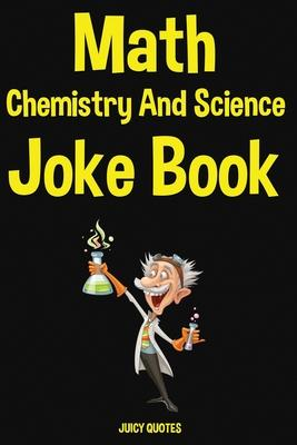 Math, Chemistry and Science Joke Book