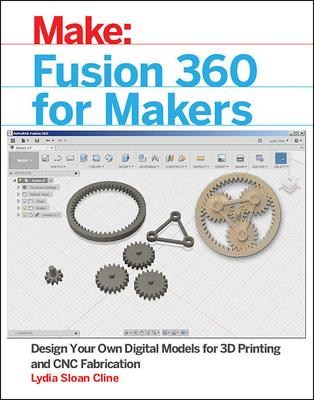 Fusion 360 for Makers : Lydia Sloan Cline : 9781680453553