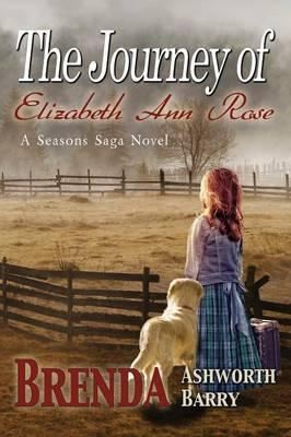 The Journey of Elizabeth Ann Rose Cover Image