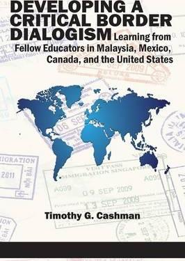Developing a Critical Border Dialogism: Learning from Fellow Educators in Malaysia, Mexico, Canada, and the United States