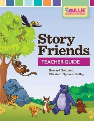Story Friends Teacher Guide: An Early Literacy Intervention for Improving Oral Language
