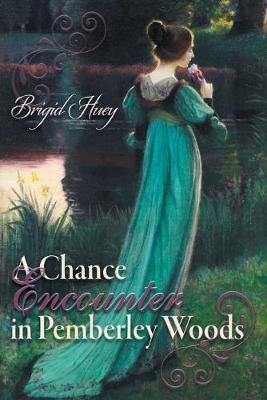 A Chance Encounter inPemberley Woods