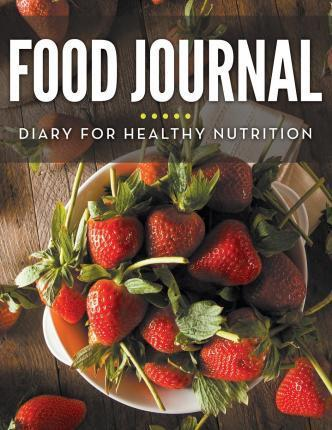 Food Journal Diary for Healthy Nutrition