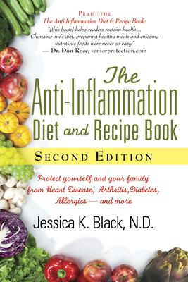 The Anti-Inflammation Diet and Recipe Book, Second Edition : Protect Yourself and Your Family from Heart Disease, Arthritis, Diabetes, Allergies, Aand More