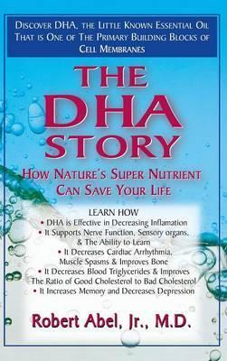 The Dha Story : How Nature's Super Nutrient Can Save Your Life – Robert Abel