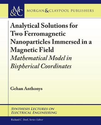 Analytical Solutions for Two Ferromagnetic Nanoparticles Immersed in a Magnetic Field  Mathematical Model in Bispherical Coordinates
