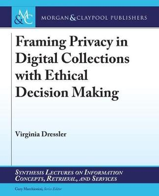 Framing Privacy in Digital Collections with Ethical Decision