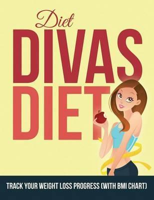 Diet Divas Diet : Track Your Weight Loss Progress (with BMI Chart)