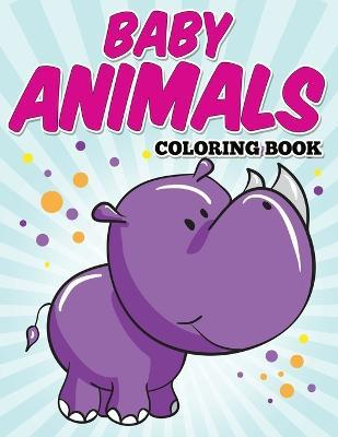 Baby Animals Coloring Book Avon Coloring Books 9781682120347