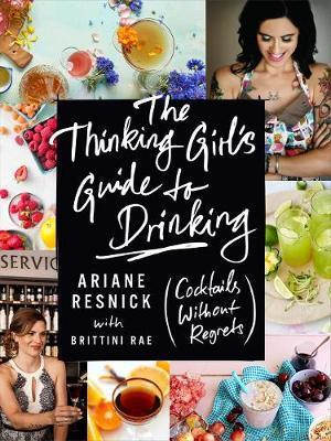 The Thinking Girl's Guide To Drinking