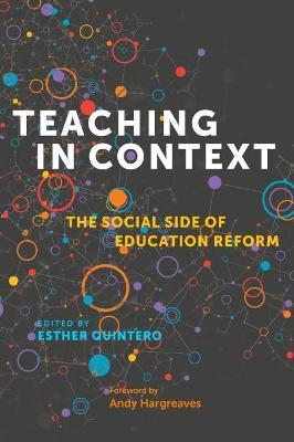 Teaching in Context: The Social Side of Education Reform