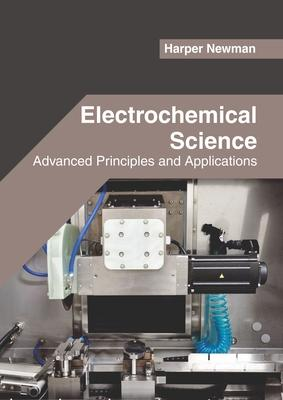 Electrochemical Science Advanced Principles and Applications