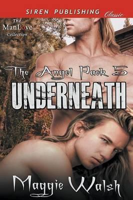 Underneath [The Angel Pack 5] (Siren Publishing Classic Manlove) Cover Image