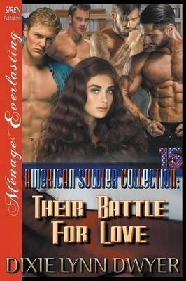 The American Soldier Collection 15  Their Battle for Love (Siren Publishing Menage Everlasting)