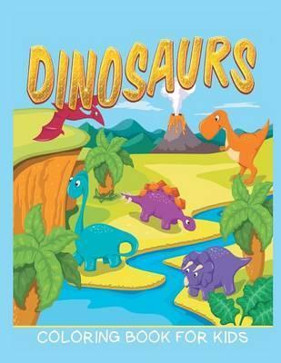 Dinosaurs Coloring Book for Kids (Kids Colouring Books 12) : Neil ...