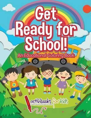 Get Ready for School! an Educational Coloring Book : Activibooks For ...