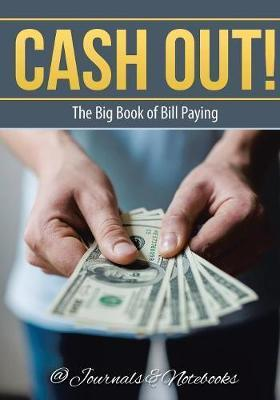 Cash Out! The Big Book of Bill Paying