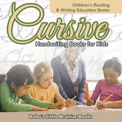 Cursive Handwriting Books for Kids : Bobo's Little Brainiac ...