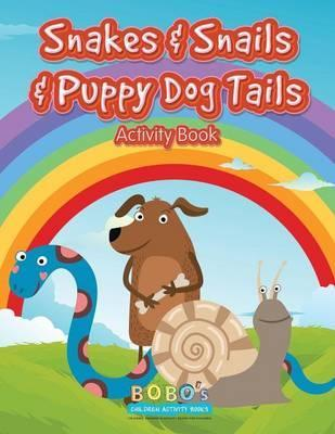 Snakes Snails Puppy Dog Tails Activity Book Bobo S Children